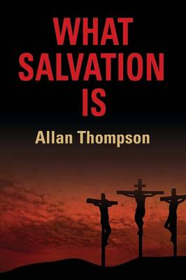 What Salvation Is (Paperback)