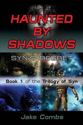 Haunted by Shadows: Syn's Regret - The Trilogy of Syn Book 1 (Paperback)
