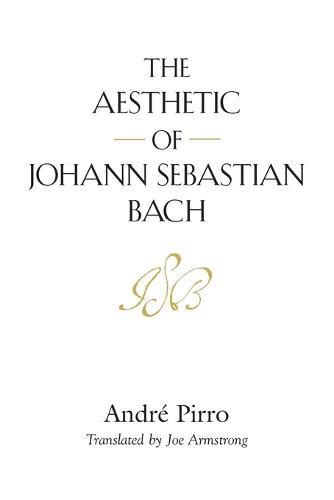 The Aesthetic of Johann Sebastian Bach (Paperback)