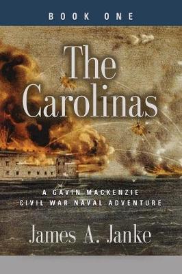 The Carolinas - A Gavin MacKenzie Civil War Naval Adventure (Paperback)