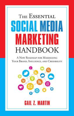 The Essential Social Media Marketing Handbook: A New Roadmap for Maximizing Your Brand, Influence, and Credibility (Paperback)