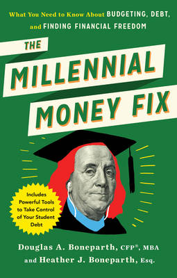 The Millenial Money Fix: What You Need to Know About Budgeting, Debt, and Finding Financial Freedom (Paperback)