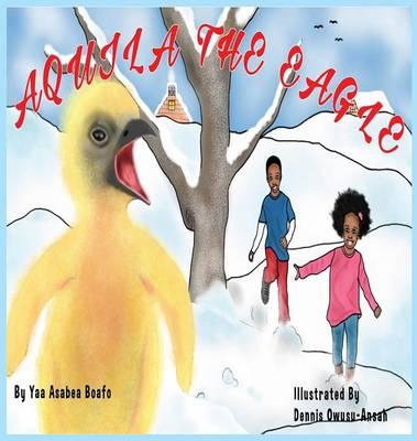 Aquila the Eagle: Welcome Aquila (Hardback)