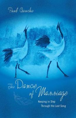The Dance of Marriage: Keeping in Step Through the Last Song (Paperback)