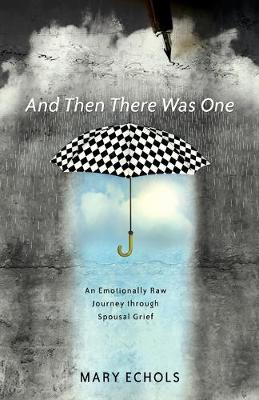 And Then There Was One: An Emotionally Raw Journey Through Spousal Grief (Paperback)