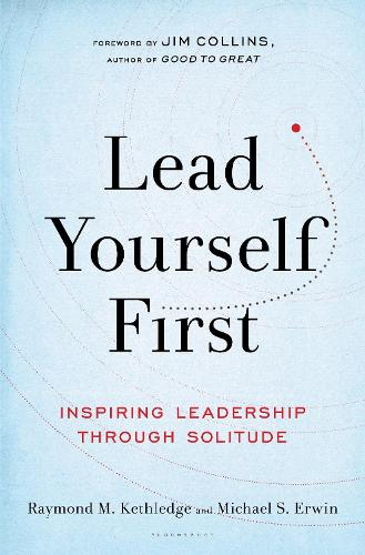 Lead Yourself First: Inspiring Leadership Through Solitude (Hardback)