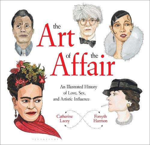 The Art of the Affair: An Illustrated History of Love, Sex, and Artistic Influence (Hardback)