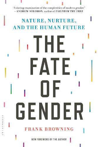 The Fate of Gender: Nature, Nurture, and the Human Future (Paperback)