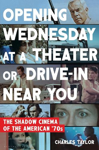 Opening Wednesday at a Theater or Drive-In Near You: The Shadow Cinema of the American '70s (Hardback)