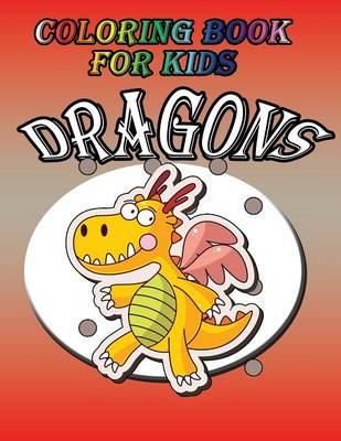Coloring Book for Kids: Dragon: Kids Coloring Book (Paperback)