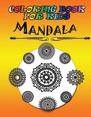 Coloring Book for Kids: Mandala: Kids Coloring Book (Paperback)