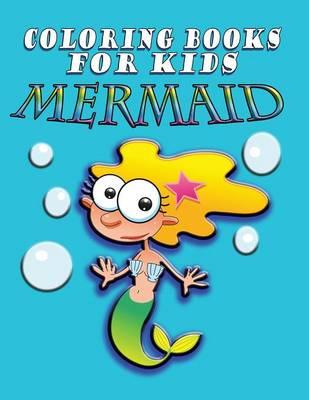 Coloring Book for Kids: Mermaids: Kids Coloring Book (Paperback)