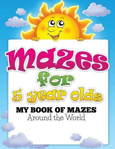 Mazes for 5 Year Olds (My Book of Mazes: Around the World) (Paperback)