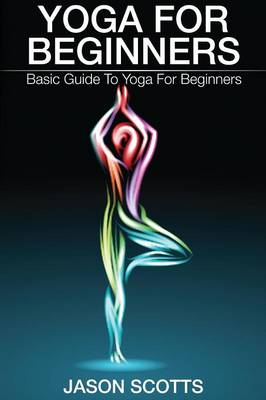 Yoga for Beginners: Basic Guide to Yoga for Beginners (Paperback)