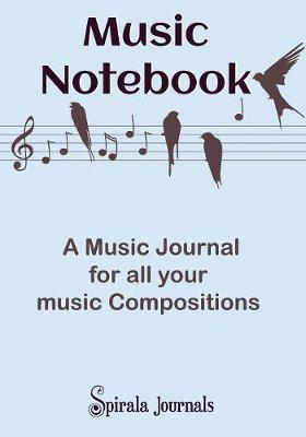 Music Notebook: A Music Journal for All Your Music Compositions (Paperback)