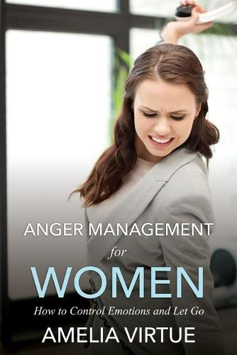 Anger Management for Women (How to Control Emotions and Let Go) (Paperback)
