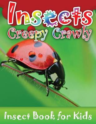 Insects Creepy Crawly (Insect Books for Kids) (Paperback)