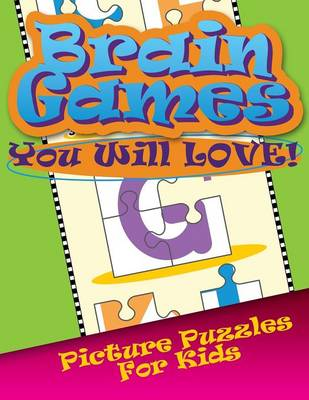 Brain Games You Will Love Picture Puzzles for Kids (Paperback)