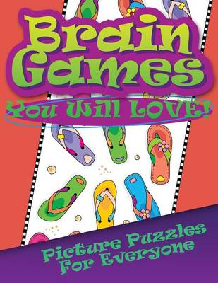 Brain Games You Will Love Picture Puzzles for Everyone - Picture Puzzles (Paperback)