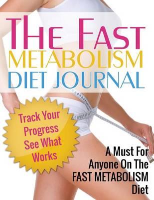 Fast Metabolism Diet Journal (Paperback)