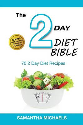 2 Day Diet: Top 70 Recipes (with Diet Diary & Workout Journal) (Paperback)