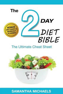 2 Day Diet: Ultimate Cheat Sheet (with Diet Diary & Workout Planner) (Paperback)