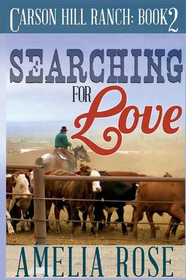 Searching for Love: Carson Hill Ranch Series: Book 2 (Paperback)