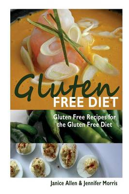 Gluten Free Diet: Gluten Free Recipes for the Gluten Free Diet (Paperback)