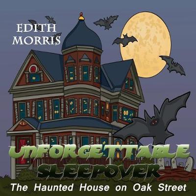 Unforgettable Sleepover: The Haunted House on Oak Street (Paperback)