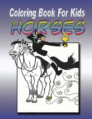 Coloring Book for Kids: Horse: Kids Coloring Book (Paperback)