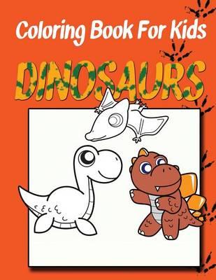 Coloring Book for Kids: Dinosaurs: Kids Coloring Book (Paperback)