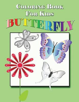 Coloring Book for Kids: Butterfly: Kids Coloring Book (Paperback)