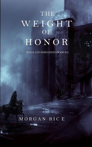 The Weight of Honor (Kings and Sorcerers--Book 3) (Paperback)