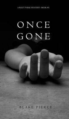 Once Gone (a Riley Paige Mystery--Book #1) (Hardback)