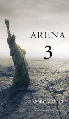 Arena 3 (Book #3 in the Survival Trilogy) (Hardback)