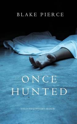 Once Hunted (a Riley Paige Mystery-Book 5) (Paperback)
