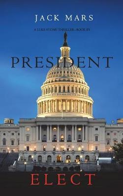 President Elect - Luke Stone Thriller 5 (Paperback)