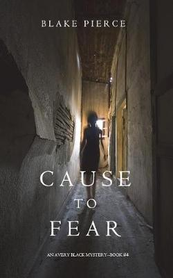 Cause to Fear (an Avery Black Mystery-Book 4) (Paperback)