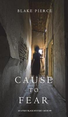 Cause to Fear (an Avery Black Mystery-Book 4) (Hardback)