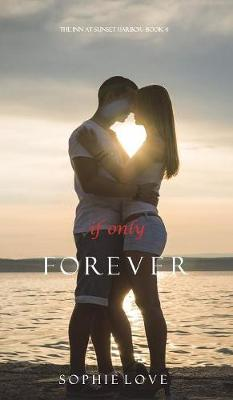 If Only Forever (the Inn at Sunset Harbor-Book 4) (Hardback)