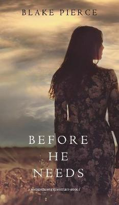 Before He Needs (a MacKenzie White Mystery-Book 5) (Hardback)