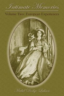 Intimate Memories, Volume Two: European Experiences (Paperback)