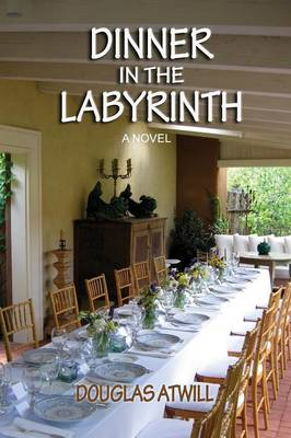 Dinner in the Labyrinth: [A Novel] (Paperback)