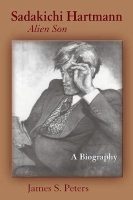 Sadakichi Hartmann, Alien Son: A Biography (Paperback)
