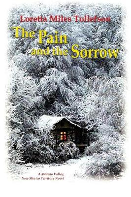 The Pain and the Sorrow: A Moreno Valley, New Mexico Territory Historical Novel (Paperback)