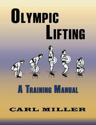 Olympic Lifting: A Training Manual (Paperback)