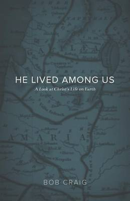 He Lived Among Us: A Look at Christ's Life on Earth (Paperback)