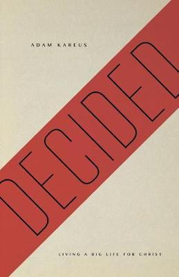 Decided: Living a Big Life for Christ (Paperback)