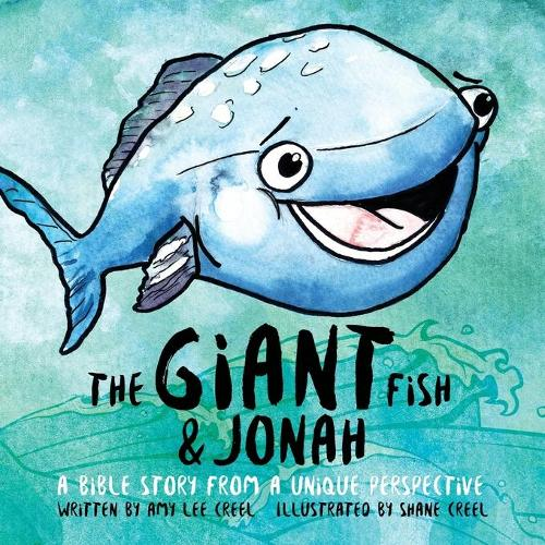 The Giant Fish & Jonah: A Bible Story from a Unique Perspective (Paperback)