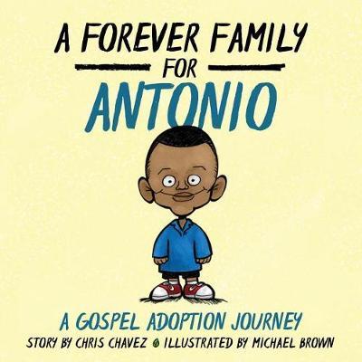 A Forever Family for Antonio: A Gospel Adoption Journey (Paperback)